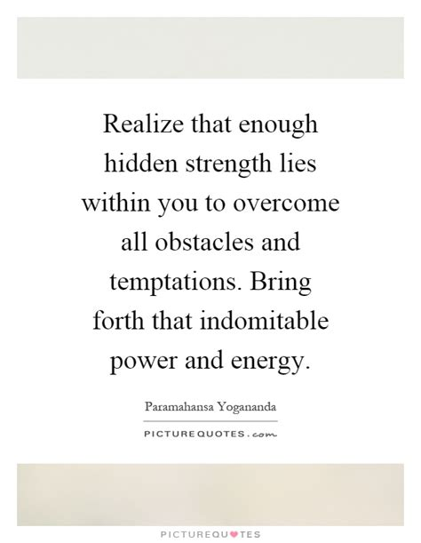 Lies Within You by Strength Quotes Sayings Strength Picture