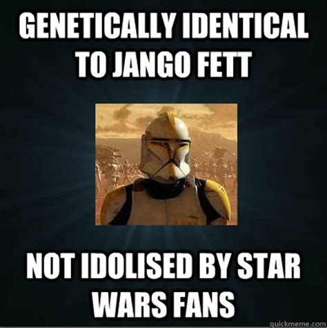 Jango Fett Meme - genetically identical to jango fett not idolised by star