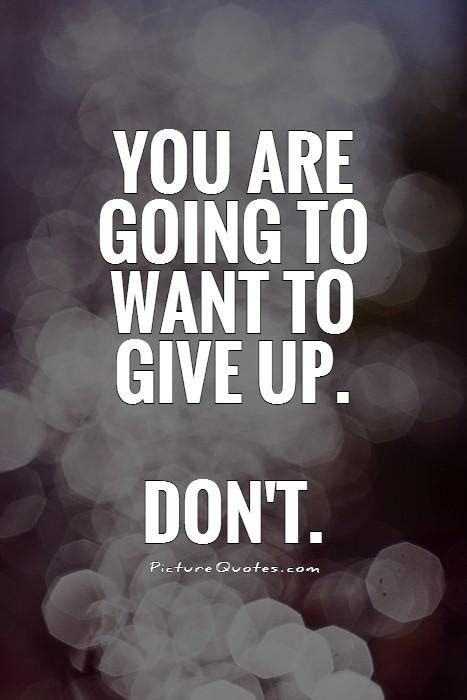 Quotes For To Up To by Quotes About Wanting To Give Up Quotesgram
