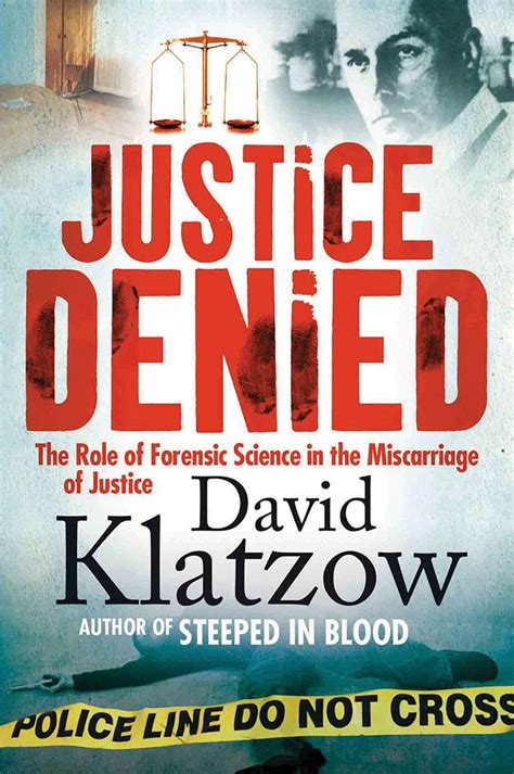 david justice house justice denied the role of forensic science in the miscarriage of justice by klatzow
