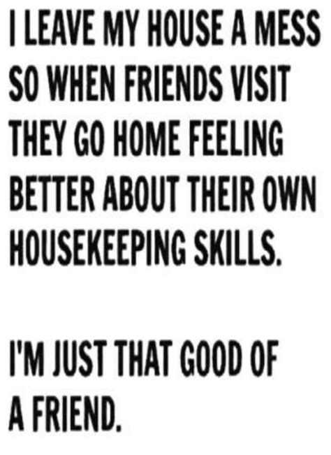 i keep my house messy so that if someone tries to kill me search mess memes on me me