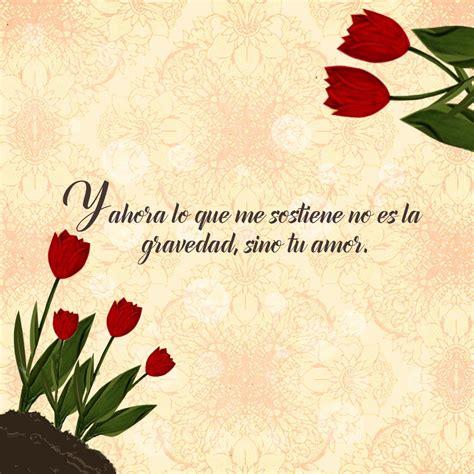 flores con con fraces romanticas 10 im 225 genes de