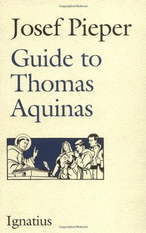 the guide to guides books guide to aquinas by josef pieper reviews