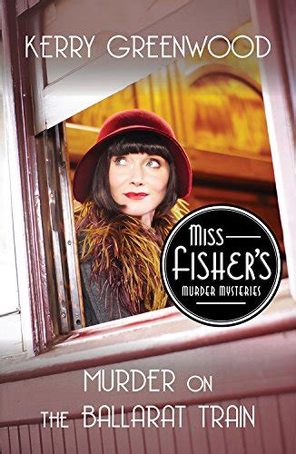 Murder On The Ballarat murder on the ballarat miss fisher s murder