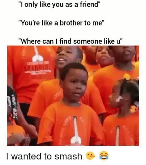 Where Can I Find Like Me 25 Best Memes About Like A Like A Memes