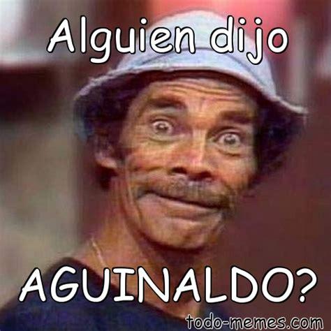 imagenes whatsapp aguinaldo meme de alguien dijo aguinaldo
