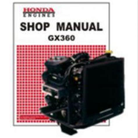 Honda Small Engine Repair by Honda Gx360 Small Engine Shop Manual