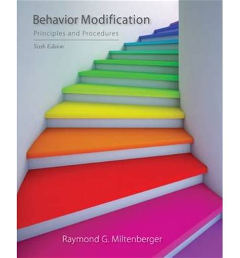 Behavior Modification By Miltenberger 6th Edition by Behavior Modification Principles And Procedures Raymond