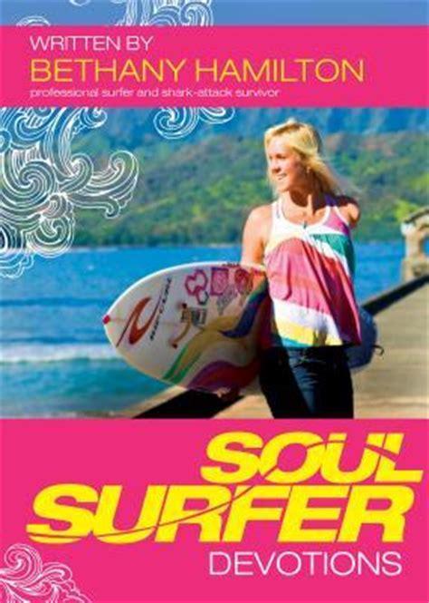 biography book on bethany hamilton soul surfer devotions by bethany hamilton reviews