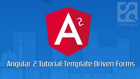 Angular 2 Tutorial Template Driven Forms Angular 2 Template