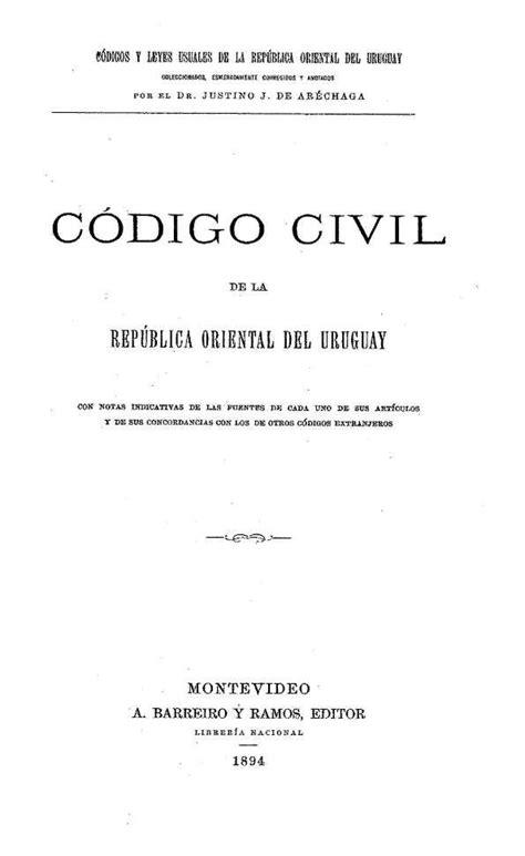 el codigo civil anotado con notas de velez sarsfield c 243 digo civil de la rep 250 blica oriental del uruguay con