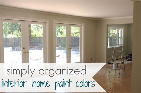 Home Interior Paint Schemes My Home Interior Paint Color Palate Simply Organized