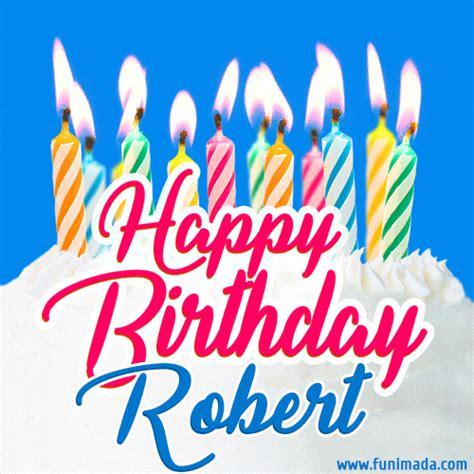 happy birthday gif  robert  birthday cake  lit candles   funimadacom