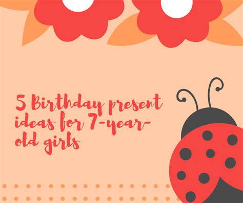 birthday gifts for 7 year old girls 5 birthday present gifts for 7 year old girls toys and