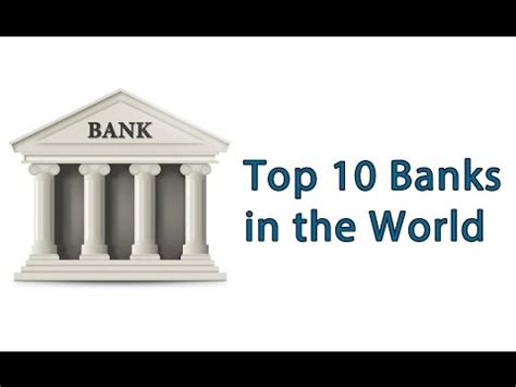 top 10 banks in world top 10 banks in the world list of banks in the