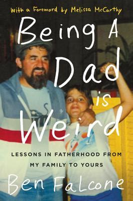 Jon Falcone Also Search For Being A Is Lessons In Fatherhood From My Family To Yours Hardcover The