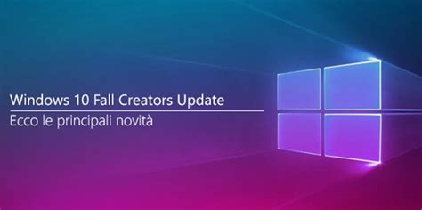 windows 10 fall creators update top 10 new features windows 10 fall creator update 232 arrivato