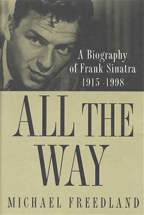 celebrate the way i m made books all the way a biography of frank sinatra 1915 1998 by