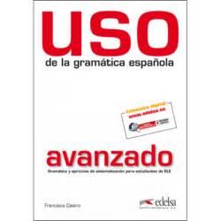 uso de la gramatica 8477117101 uso de la gram 193 tica espa 209 ola avanzado edelsa ldd libri it