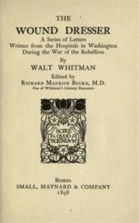 The Wound Dresser Walt Whitman by Louisa Velsor Whitman 1795 1873 Open Library