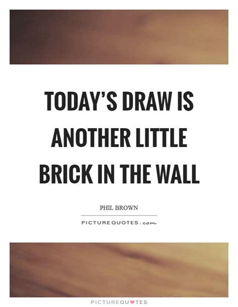 picture quotes brick quotes brick sayings brick picture quotes