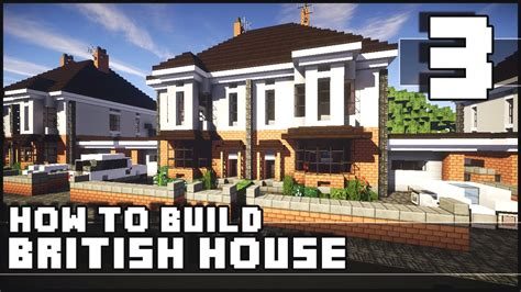 how to build your house minecraft how to build british house part 3