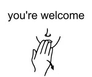 Business Letter You Re Welcome Sign Language For Up Picture This Week S American Sign Lanuage Word Is You Re Welcome Sign