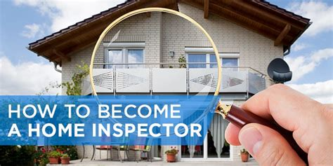 how to become a home inspector step by step guide