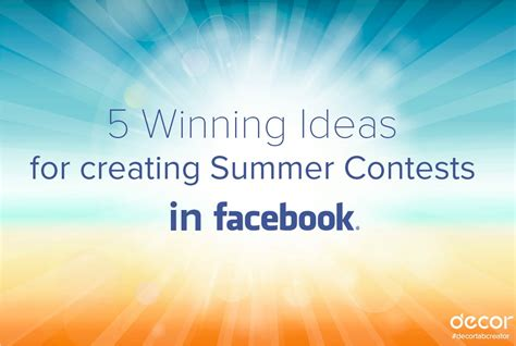 contest themes 5 winning ideas for creating summer contests decor tabsite