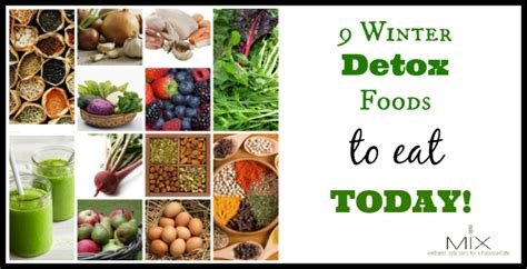Winter Detox Diet by 9 Winter Detox Foods To Eat Today Mix Wellness