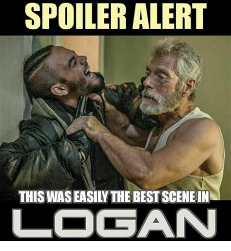 Spoiler Meme - spoiler alert this waseasily the best scene in logan