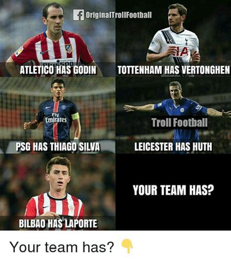 Tottenham Memes - originaltrollfootball atletico has godin tottenham has