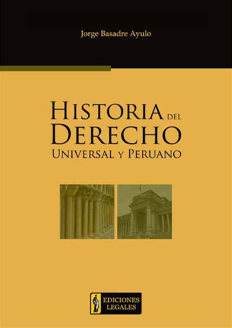 libros peruanos derecho newhairstylesformen2014com historia del derecho universal y peruano by ediciones
