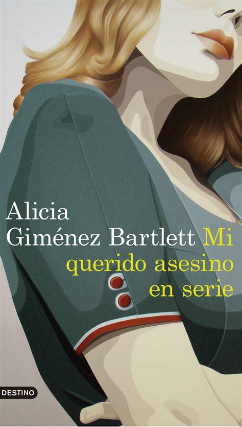 mi querido asesino en serie alicia gimnez bartlett ebook 9788423352944