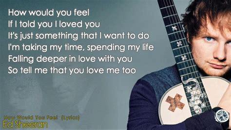 ed sheeran would you feel ed sheeran how would you feel lyrics howwouldyoufeel