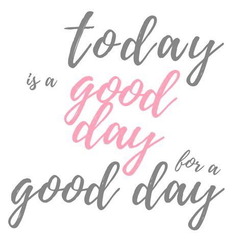 Today Is A Day today is a day for a day dina s days