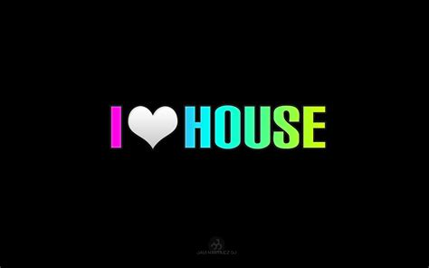 love house music i love house music wallpapers wallpaper cave