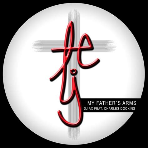 my fathers arms are 1592701248 dj ax my father 180 s arms traxsource