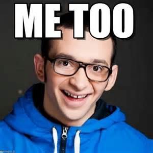 Me Too Meme - me too sliman meme on memegen