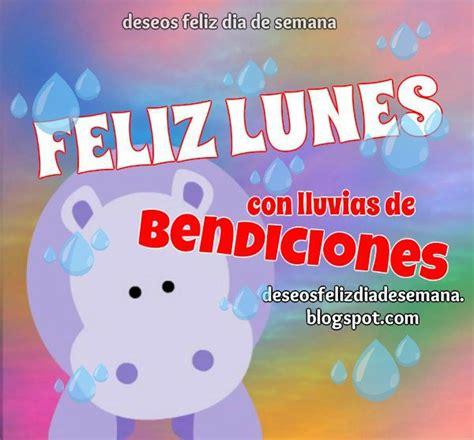 imagenes feliz lunes bendiciones feliz lunes con lluvias de bendiciones im 225 genes y deseos