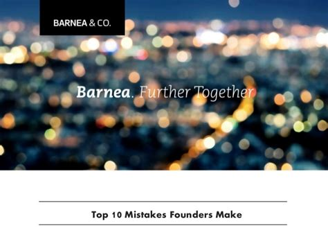 Financing 10 Mistakes That Most Make by Top 10 Mistakes Founders Make Barnea Co