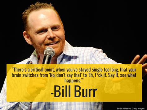 Bill Burr Meme - 10 comedians who understand your crappy love life all too