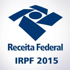 receita federal extrato de rendimentos ano 2015 irpf 2015 declara 231 227 o de imposto de renda pessoa f 237 sica