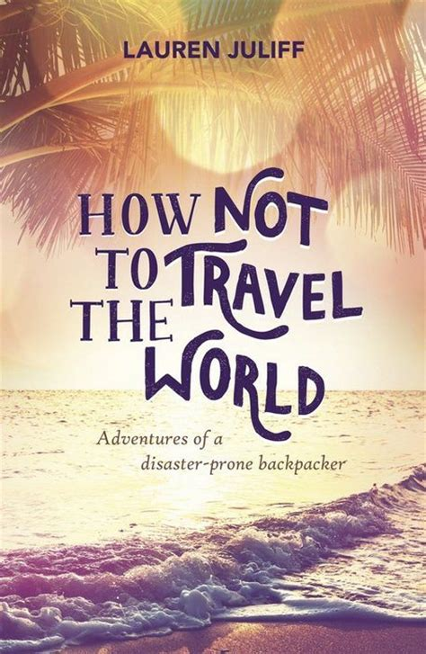 Book Review Anyone But You By Crusie by Travel Book Review How Not To Travel The World