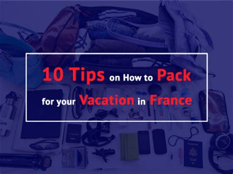 10 tips on how to pack for your vacation in france talk