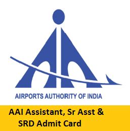 Airport Authority Of India For Mba by Aai Assistant Sr Asst Srd Admit Card 2017