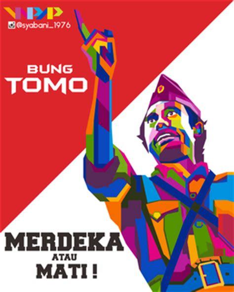 Indonesia Merdeka Bung Tomo soetomo explore soetomo on deviantart
