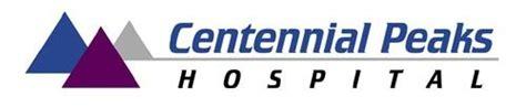 Centennial Peaks Hospital by Centennial Peaks Hospital Louisville Co 80027 303 673 9990