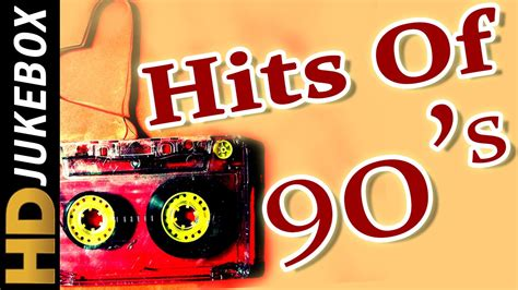 hits song hits of 90 s songs collection 90 s hit songs