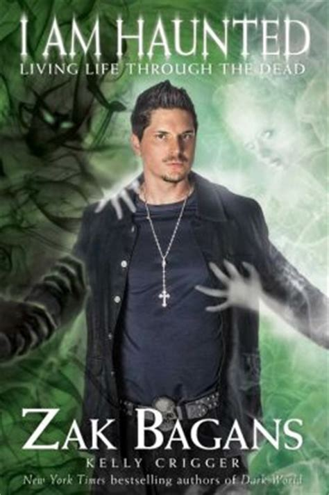 I Am Haunted Living Life Through The Dead By Zak Bagans